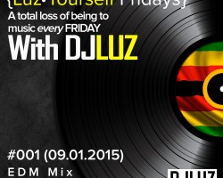 DJ Luz – Luz Yourself Fridays Mix #001 (09.01.2014)