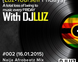 DJ Luz – Luz Yourself Fridays Mix #002 (16.01.2015)