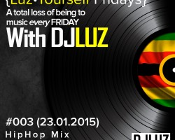 DJ Luz – Luz Yourself Fridays Mix #003 (23.01.2015)